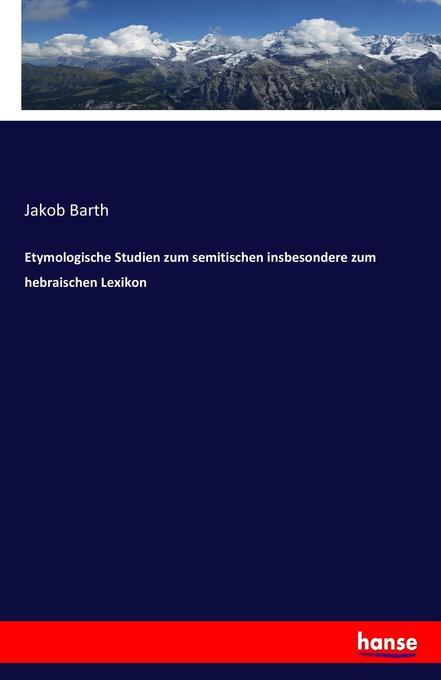Etymologische Studien zum semitischen insbesond...