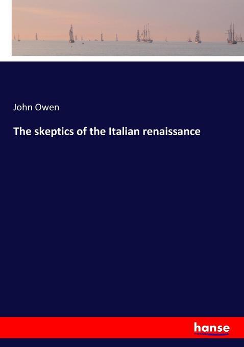 The skeptics of the Italian renaissance als Buc...