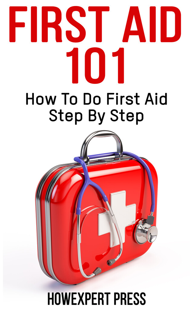 First Aid 101: How To Do First Aid Step By Step...