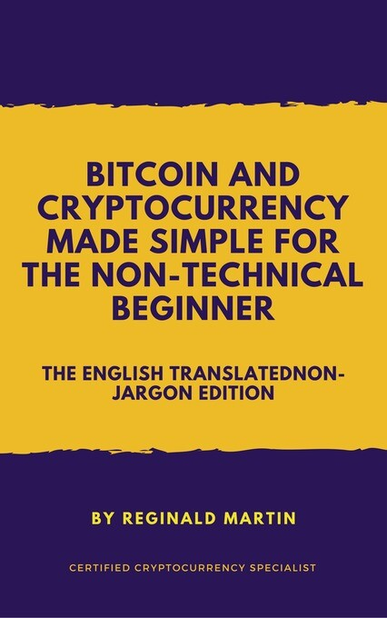 Bitcoin and Cryptocurrency Made Simple For The ...