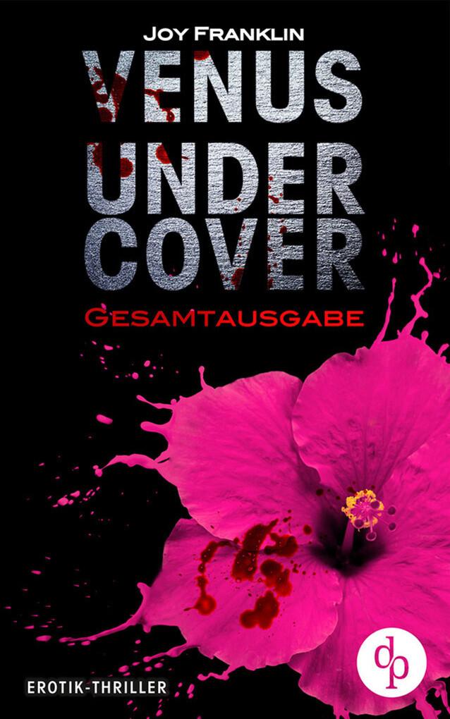 Venus undercover: Gesamtausgabe (Krimi, Erotik) als eBook