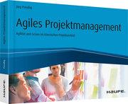 Agiles Projektmanagement - Agilität und Scrum im klassischen Projektumfeld