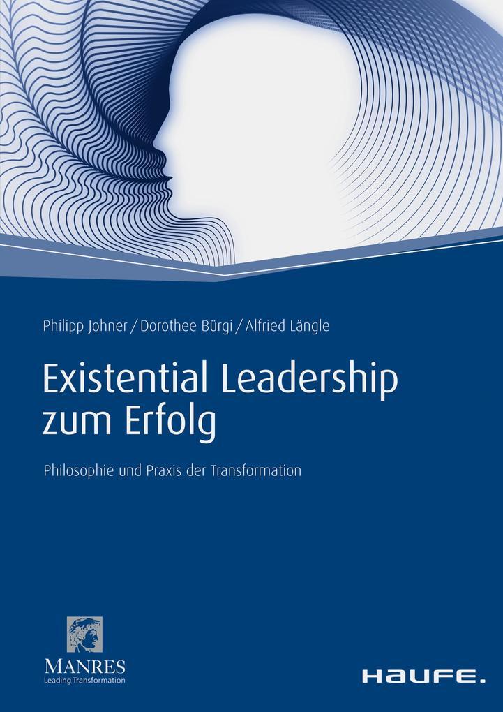 Existential Leadership zum Erfolg als eBook