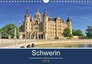 Schwerin - Landeshauptstadt von Mecklenburg-Vorpommern (Wandkalender 2018 DIN A4 quer)