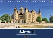 Schwerin - Landeshauptstadt von Mecklenburg-Vorpommern (Tischkalender 2018 DIN A5 quer)