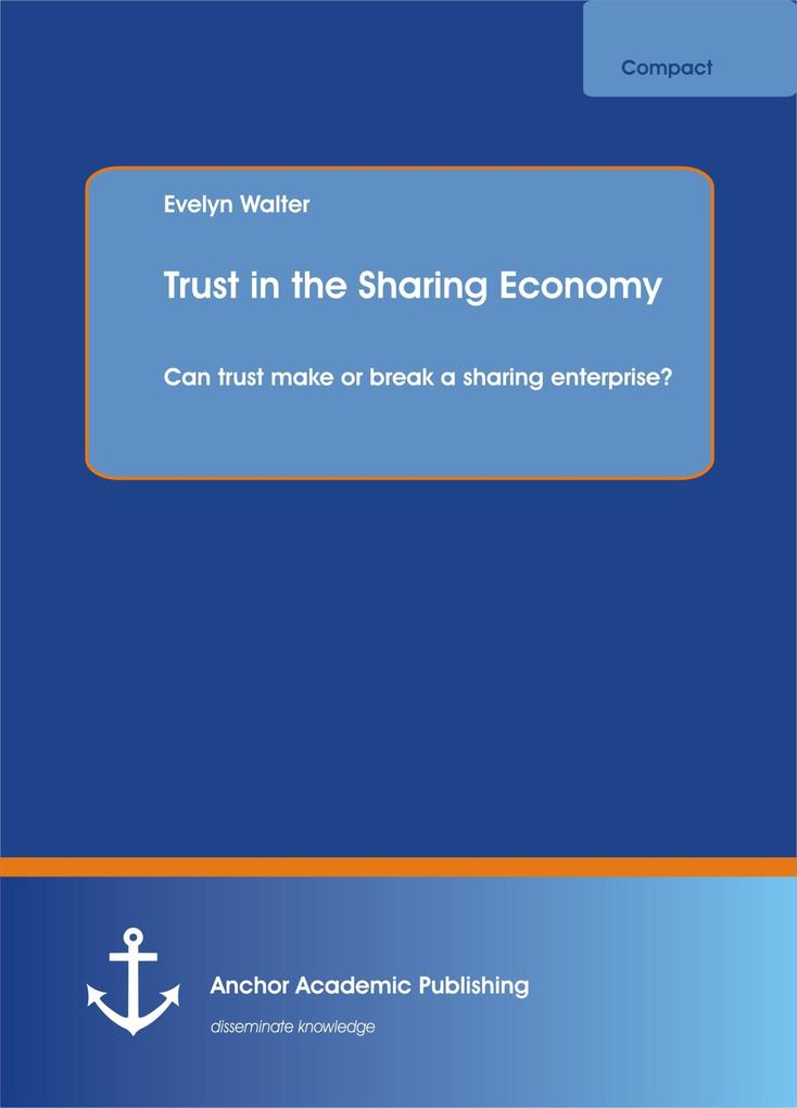 Trust in the Sharing Economy. Can trust make or...