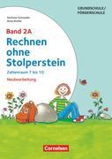 Rechnen ohne Stolperstein - Neubearbeitung. Band 2A - Zahlenraum 7 bis 10. Arbeitsheft/Fördermaterial