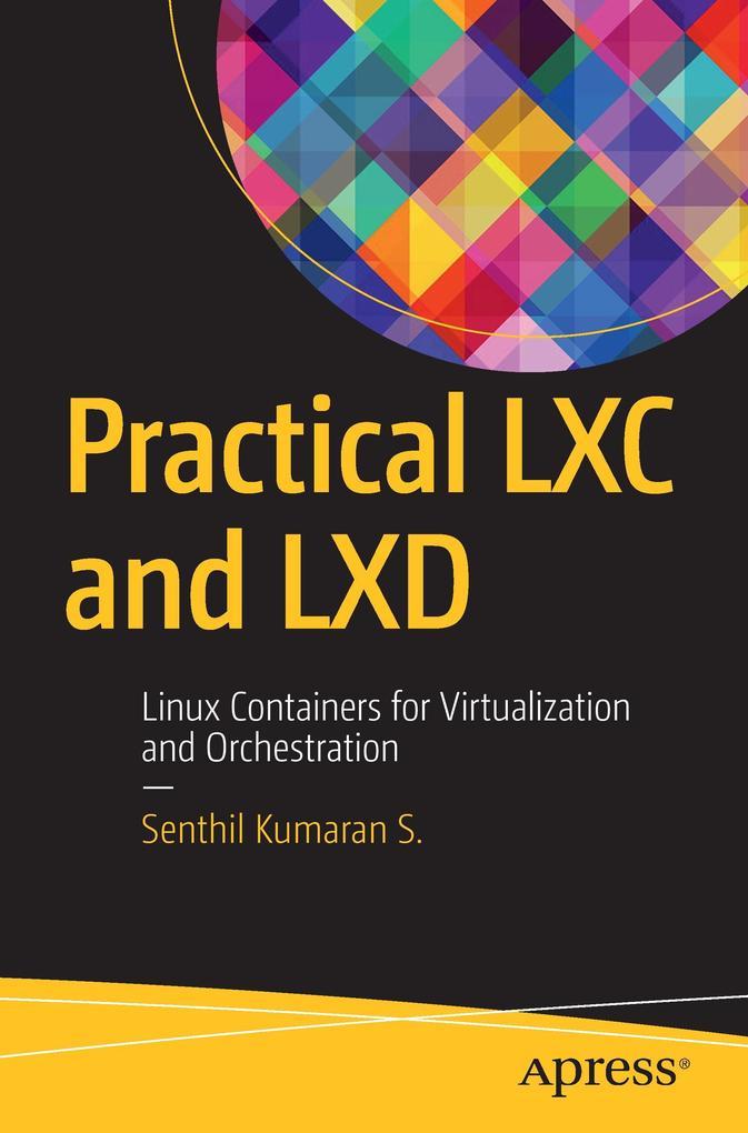 Practical LXC and LXD als Buch von Senthil Kuma...