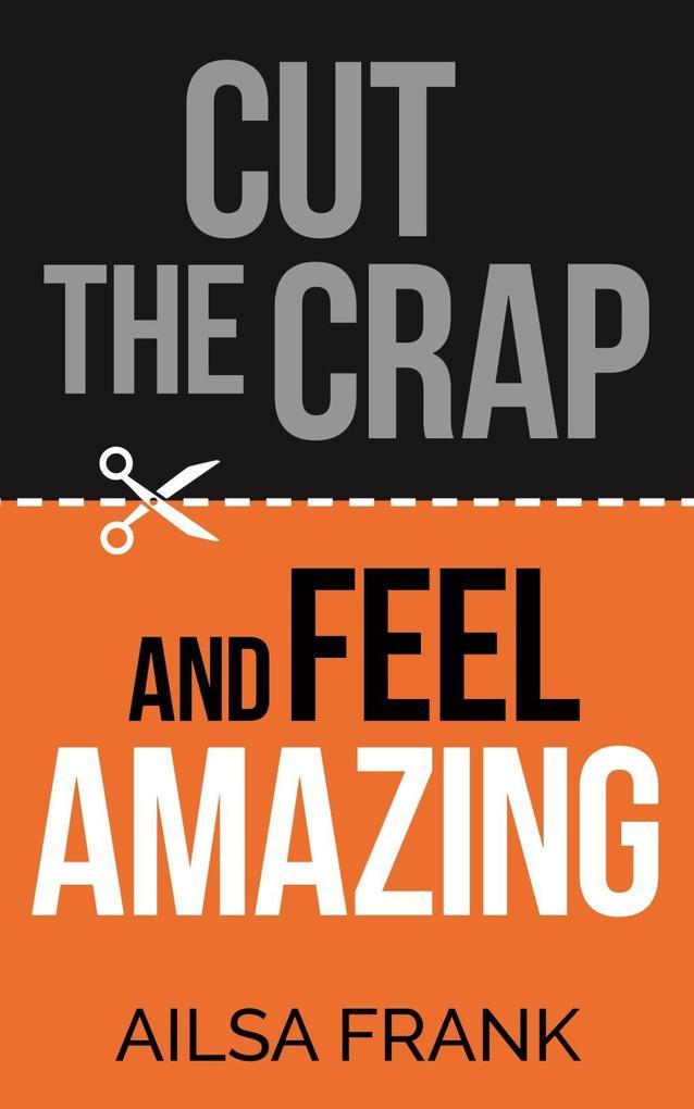 Cut the Crap and Feel Amazing als eBook Downloa...