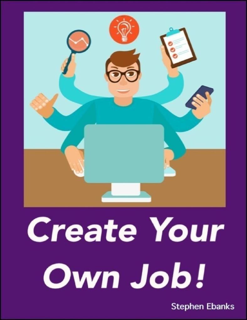 Create Your Own Job! als eBook Download von Ste...