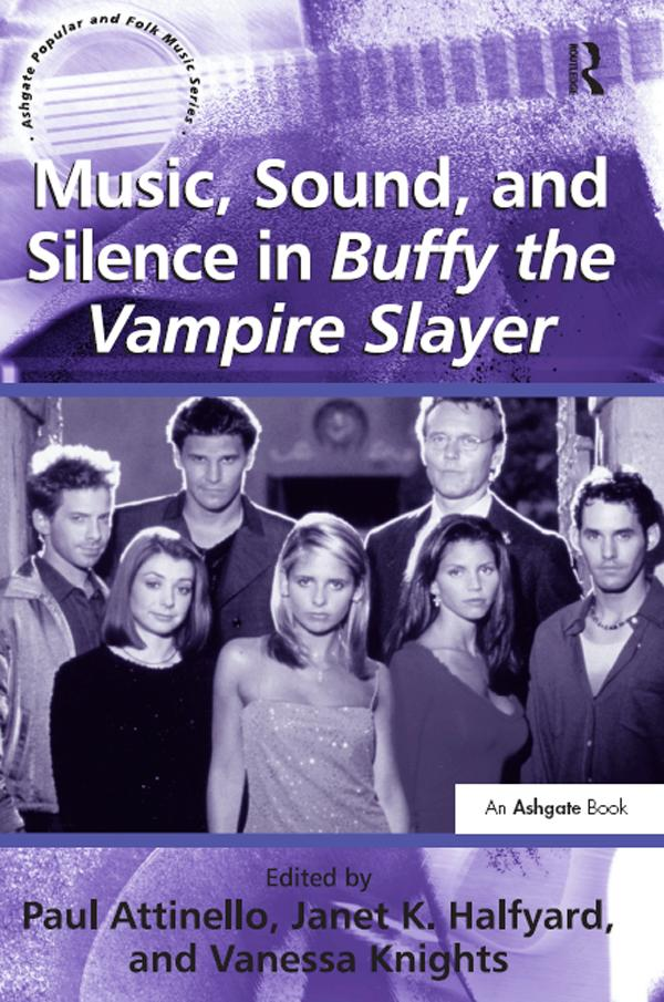 &quote;Music, Sound, and Silence in Buffy the V...