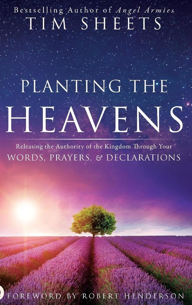 Planting the Heavens als Buch von Tim Sheets