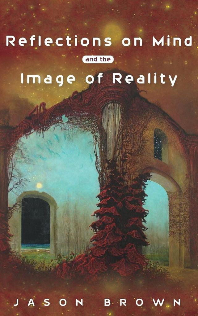 Reflections on Mind and the Image of Reality al...