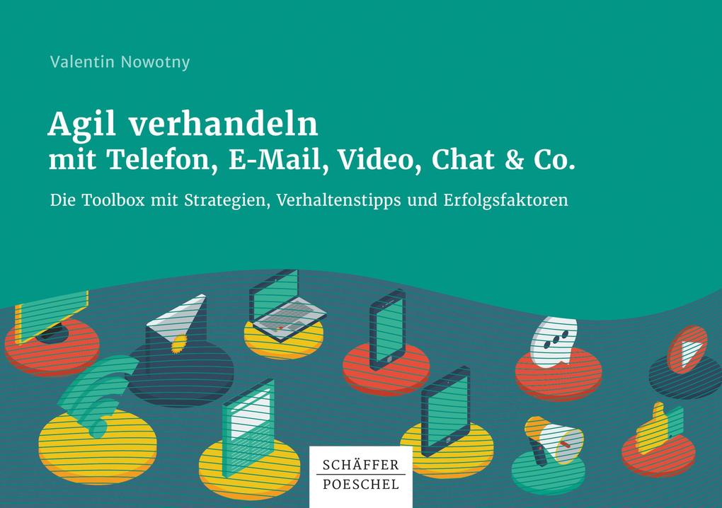 Agil verhandeln mit Telefon, E-Mail, Video, Chat & Co. als eBook