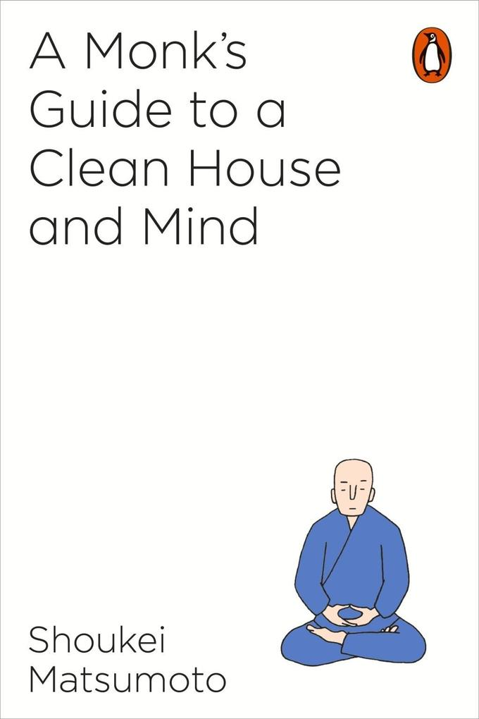 A Monk's Guide to a Clean House and Mind als eBook