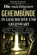 Die mächtigsten Geheimbünde in Geschichte und Gegenwart