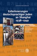 Exilerinnerungen deutschsprachiger Juden an Shanghai 1938-1949