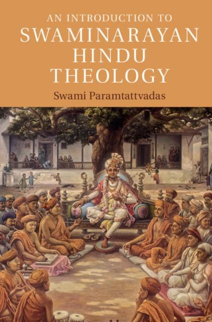 An Introduction to Swaminarayan Hindu Theology ...