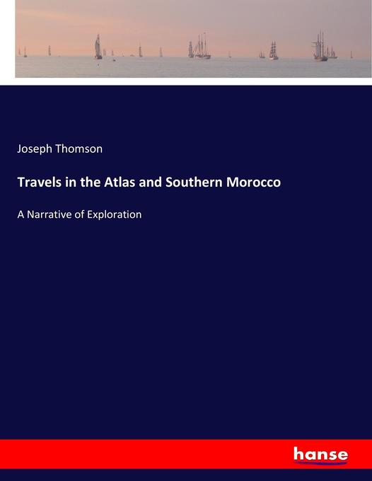 Travels in the Atlas and Southern Morocco als B...