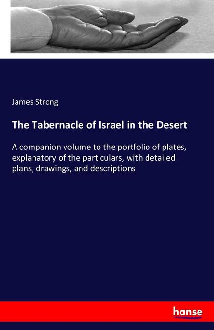 The Tabernacle of Israel in the Desert als Buch...