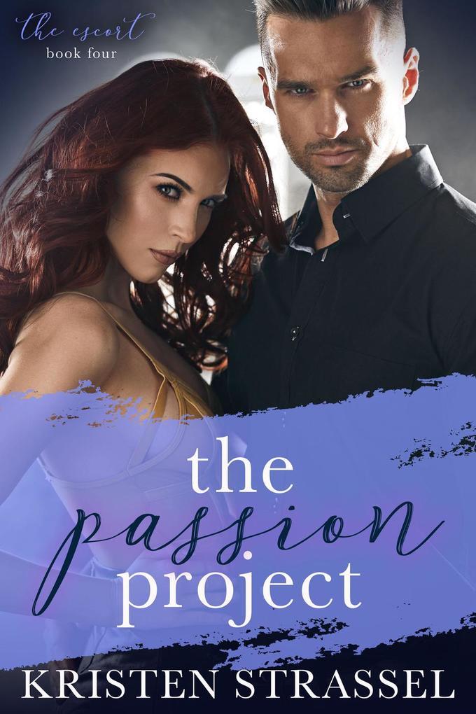 The Passion Project (The Escort, #4) als eBook ...