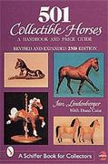 501 Collectible Horses: A Handbook and Price Guide