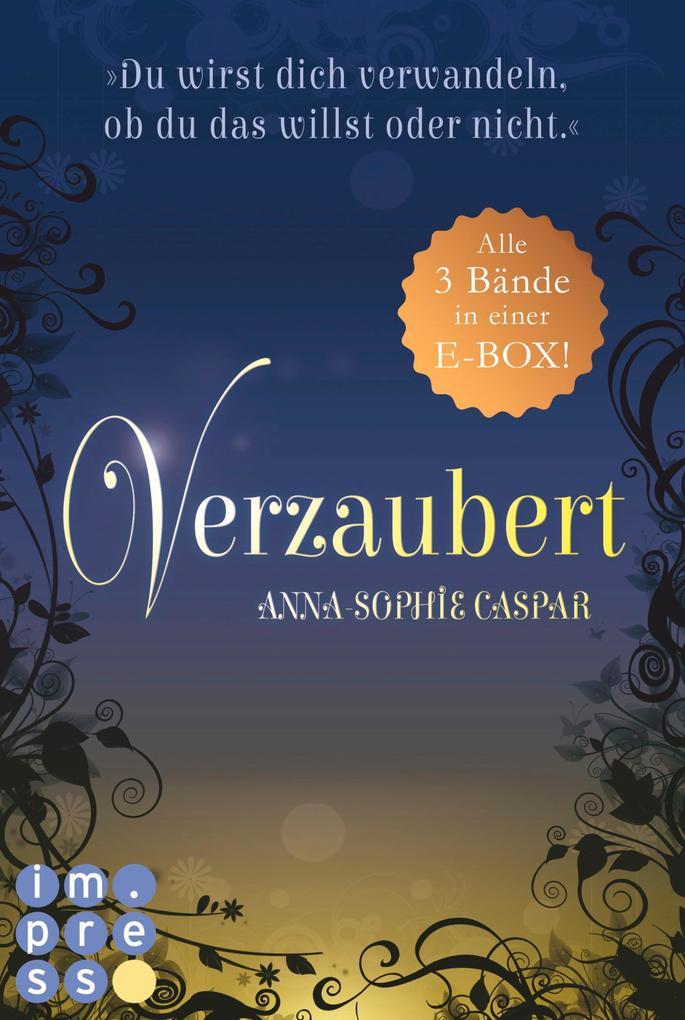 Verzaubert: Alle Bände der Fantasy-Bestseller-Trilogie in einer E-Box! als eBook