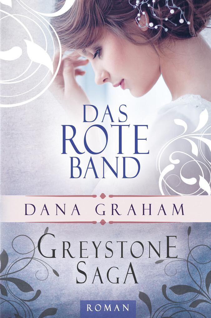 Greystone Saga: Das rote Band als eBook