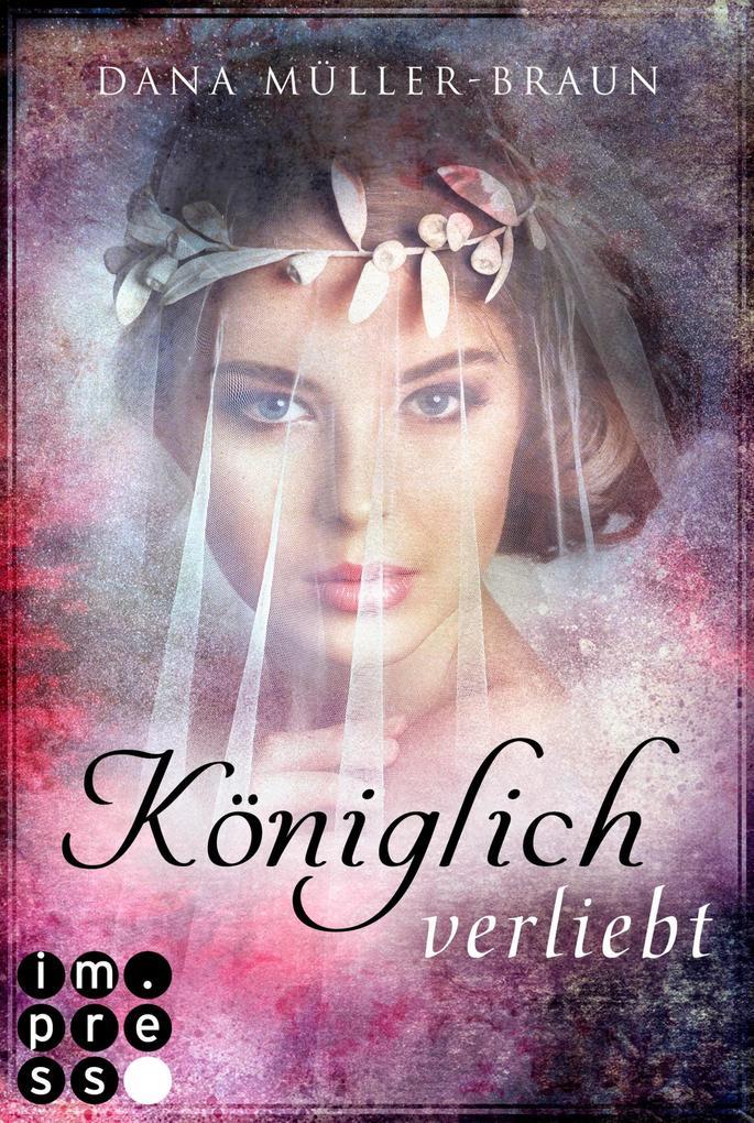 Königlich verliebt (Die Königlich-Reihe 1) als eBook