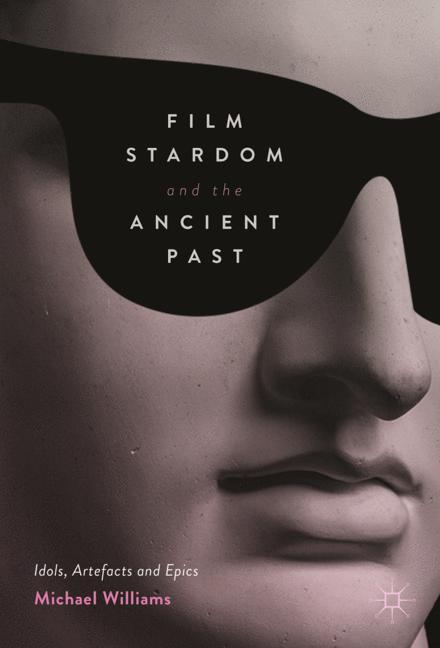Film Stardom and the Ancient Past als Buch von ...