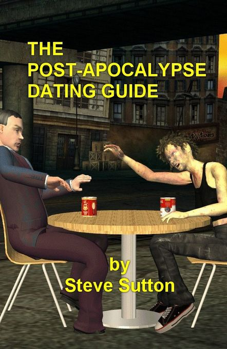 The Post-Apocalypse Dating Guide als eBook Down...