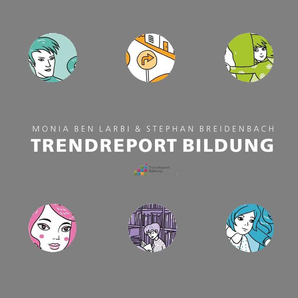Trendreport Bildung als Buch von Monia Ben Larb...