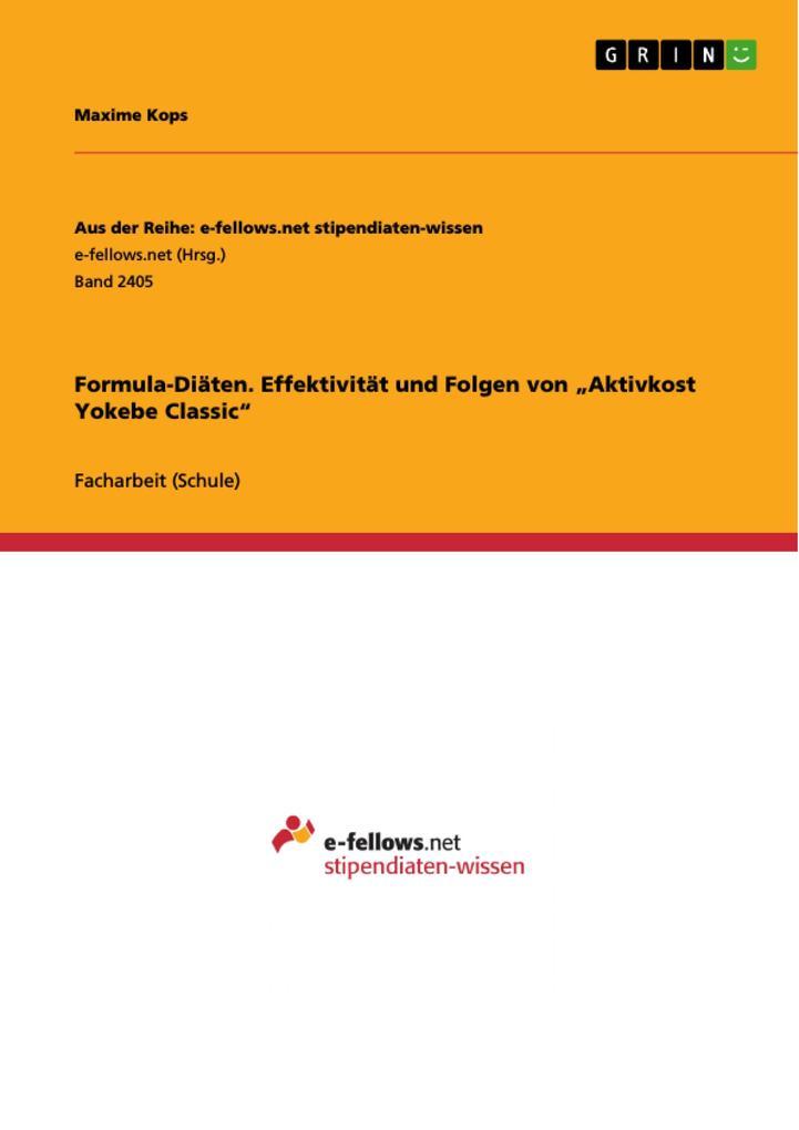 Formula-Diäten. Effektivität und Folgen von Aktivkost Yokebe Classic als eBook Download von Maxime Kops