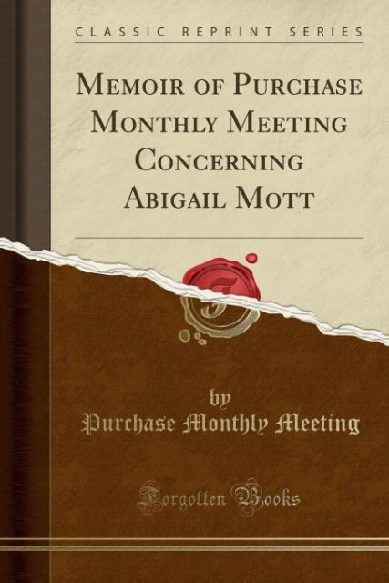 Memoir of Purchase Monthly Meeting Concerning A...