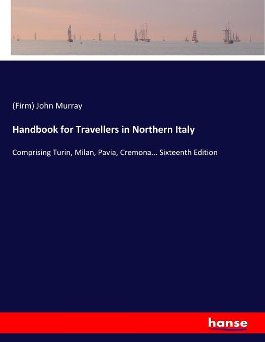 Handbook for Travellers in Northern Italy als B...