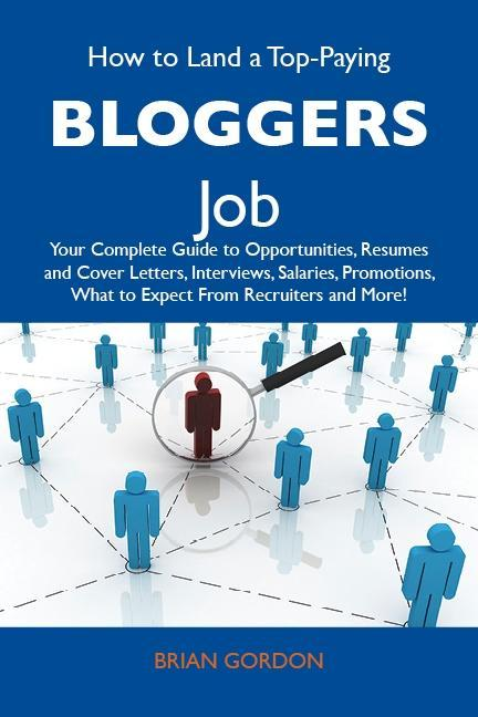 How to Land a Top-Paying Bloggers Job: Your Com...