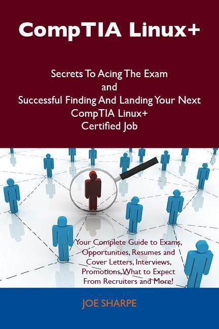 CompTIA Linux+ Secrets To Acing The Exam and Su...
