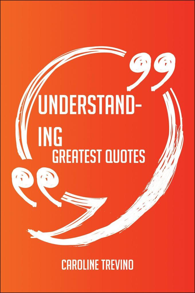 Understanding Greatest Quotes - Quick, Short, M...