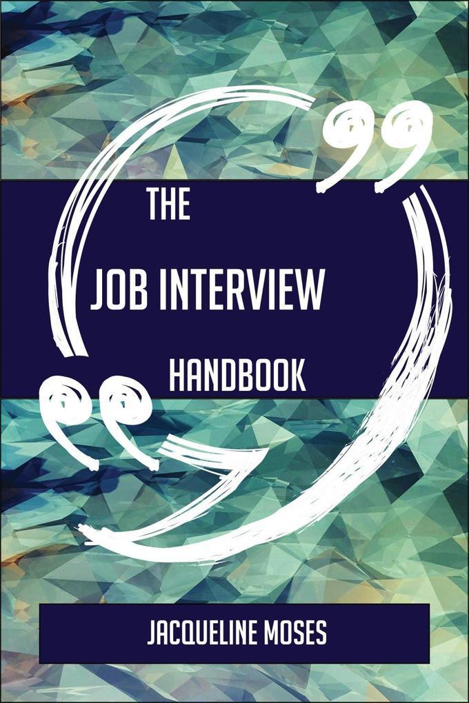 The Job interview Handbook - Everything You Nee...