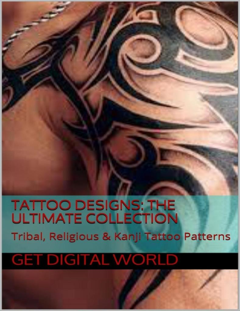 Tattoo Designs: The Ultimate Collection als eBo...