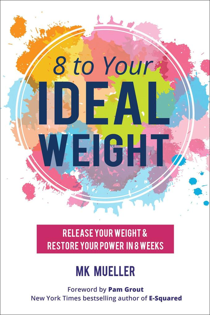 8 to Your Ideal Weight als eBook Download von M...
