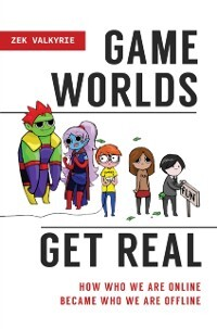 Game Worlds Get Real als eBook Download von Zek...