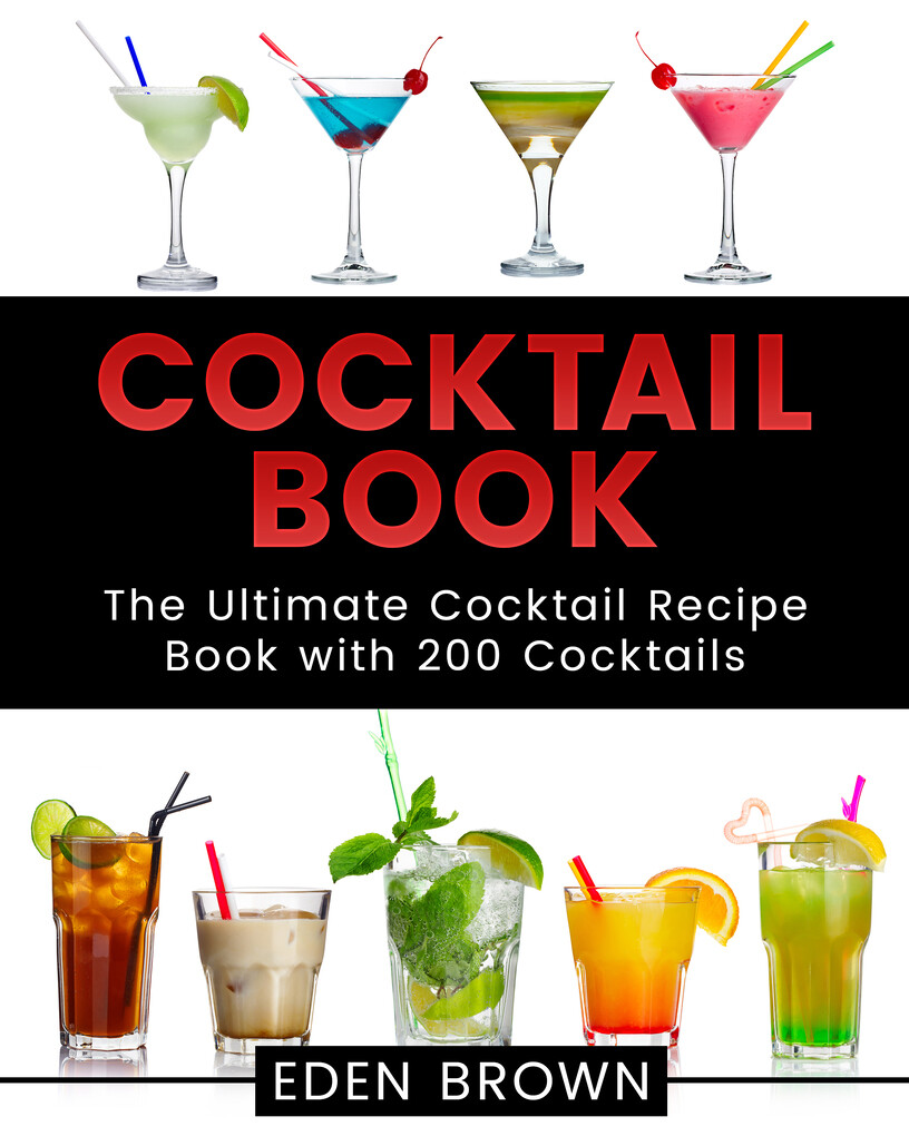 Cocktail Book: The Ultimate Cocktail Recipe Boo...