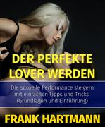 Der perfekte Lover werden