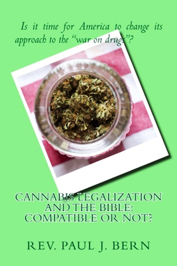 Cannabis Legalization and the Bible: Compatible...