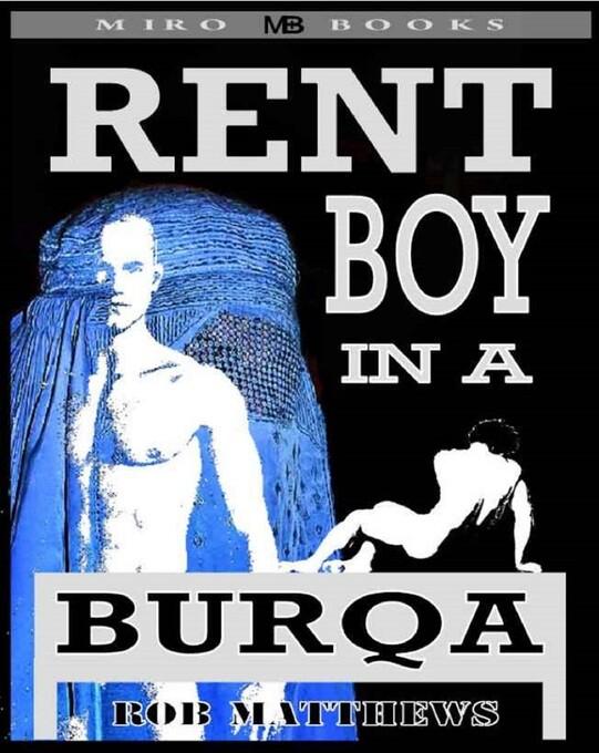 Rent Boy in a Burqa als eBook Download von Rob ...