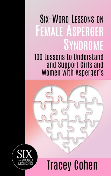 Six-Word Lessons on Female Asperger Syndrome: 1...