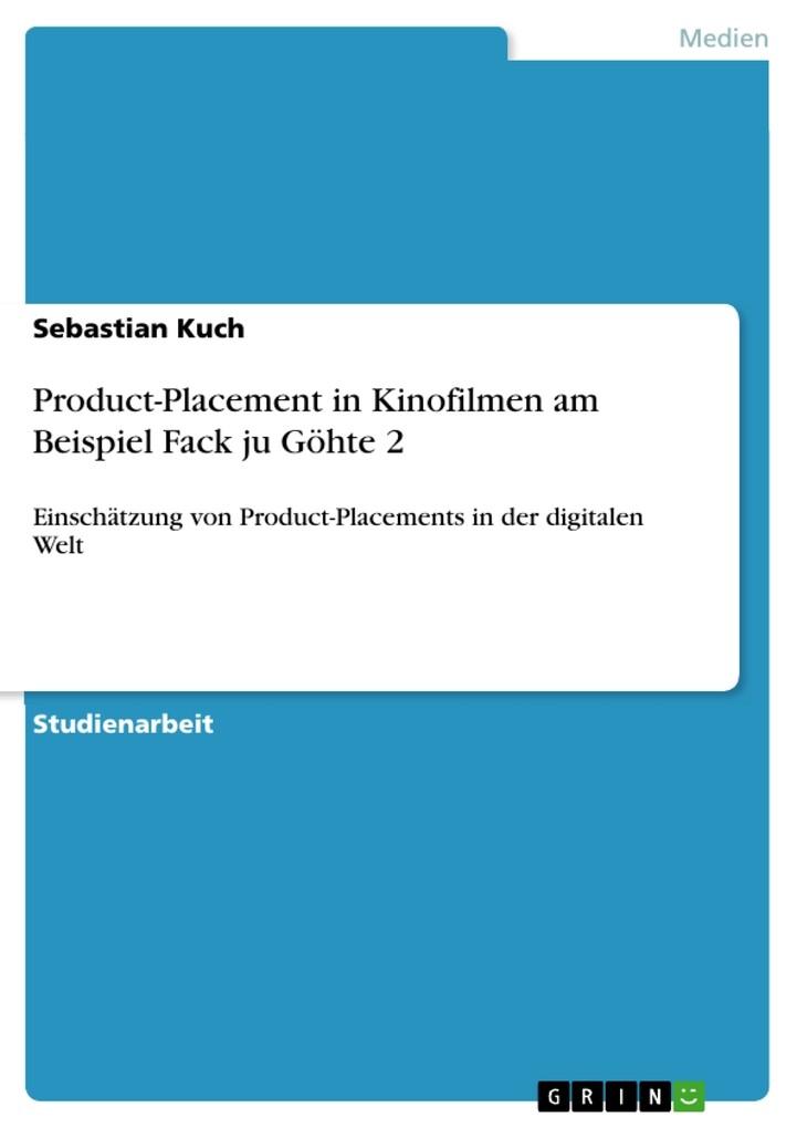Product-Placement in Kinofilmen am Beispiel Fack ju Göhte 2 als eBook Download von Sebastian Kuch - Sebastian Kuch