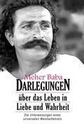 Meher Baba Darlegungen: Uber Das Leben in Liebe Und Wahrheit