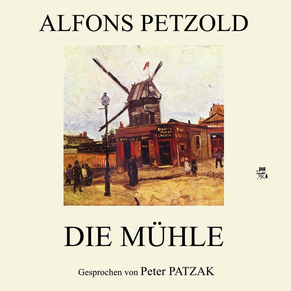 Die Mühle als Hörbuch Download von Alfons Petzold